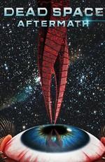 Мёртвый Космос: Последствия / Dead Space: Aftermath (2011)