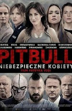 Питбуль. Опасные женщины / Pitbull. Niebezpieczne kobiety (2016)