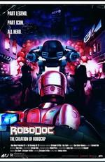 РобоДок: Создание Робокопа / RoboDoc: The Creation of RoboCop (2021)