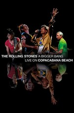 The Rolling Stones - A Bigger Bang: Live on Copacabana Beach