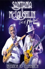 Santana & McLaughlin: Live at Montreux - Invitation to Illumination 2011
