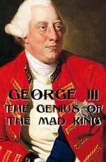 Георг Третий. Гений безумного короля
