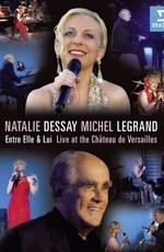 Natalie Dessay and Michel Legrand - Entre Elle Et Lui [Live At The Chateau de Versailles]