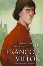 Я, Франсуа Вийон, вор, убийца, поэт