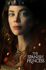 Испанская принцесса / The Spanish Princess (2019)