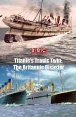 Трагический близнец «Титаника». Катастрофа «Британника»