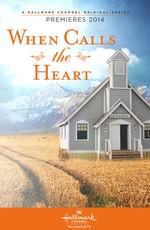 Когда зовёт сердце / When Calls the Heart (2013)