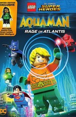 LEGO DC Comics: Аквамен - Ярость Атлантиды / LEGO DC Comics Super Heroes: Aquaman - Rage of Atlantis (2018)