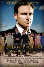 Пророк вне закона: Уоррен Джеффс