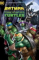 Бэтмен против Черепашек-ниндзя / Batman vs. Teenage Mutant Ninja Turtles (2019)
