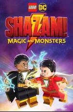 Лего Шазам: Магия и монстры / LEGO DC: Shazam - Magic & Monsters (2020)