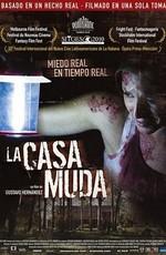 Немой дом / La casa muda (2010)