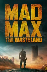 Безумный Макс: Пустошь / Mad Max: The Wasteland (2021)