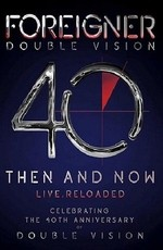 Foreigner - Double Vision 40 Then And Now Live [Reloaded]