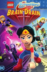 Lego DC: Супердевочки: Утечка мозгов / Lego DC Super Hero Girls: Brain Drain (2017)