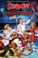Скуби Ду и Призрак-Гурман / Scooby-Doo! and the Gourmet Ghost (2018)
