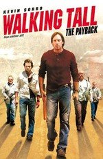 Широко шагая 2: Расплата / Walking Tall 2: The Payback (2007)