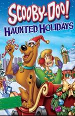Скуби-Ду! Ужасные Праздники / Scooby-Doo! Haunted Holidays (2012)