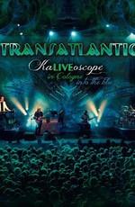 Transatlantic - KaLiVEoscope